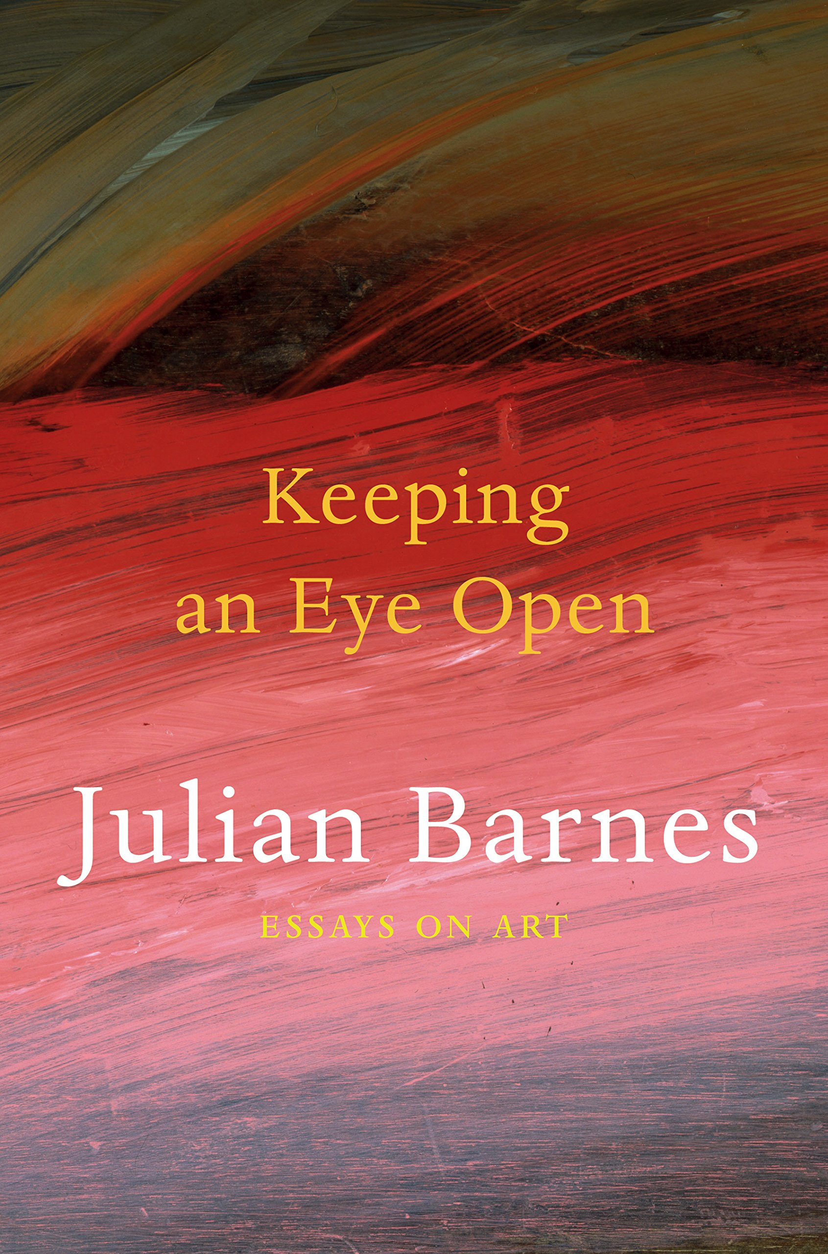 an eye open essays on art by julian barnes keeping an eye open essays on art by julian barnes