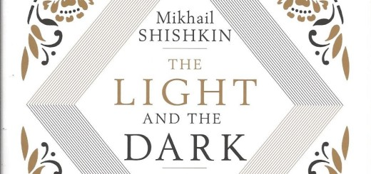 The Light and the Dark by Mikhail Shishkin