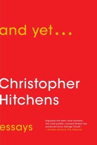 And Yet... by Chritopher Hitchens