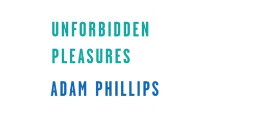 Unforbidden Pleasures by Adam Phillips