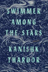 Swimmer Among the Stars by Kanishk Tharoor