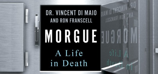 Morgue: A Life in Death by Dr. Vincent Di Maio
