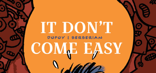 It Don't Come Easy by Dupuy & Berberian