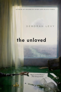 The Unloved by Deborah Levy