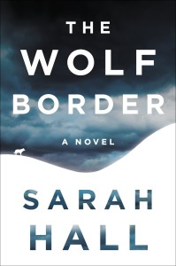 The Wolf Border by Sarah Hall
