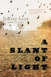 A Slant of Light by Jeffrey Lent