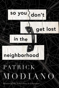So You Doing Get Lost in the Neighborhood by Patrick Modiano