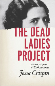 The Dead Ladies Project by Jessa Crispin