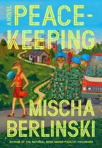 Peacekeeping by Mischa Berlinski