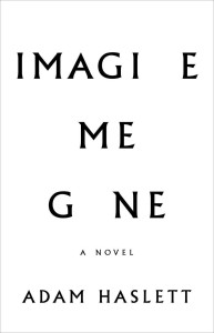 Adam-Haslett-Imagine-Me-Gone