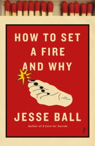 Jesse-Ball-How-To-Set-A-Fire