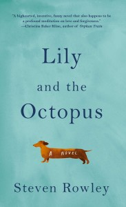 Lily and the Octopus by Steven Rowley