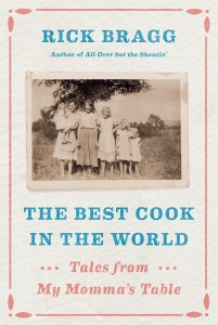 Rick Bragg, The Best Cook in the World