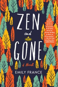 Zen and Gone Emily France